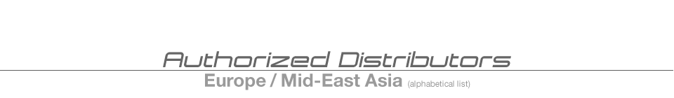 Authorized Distributors(Europe/Mid-East Asia)
